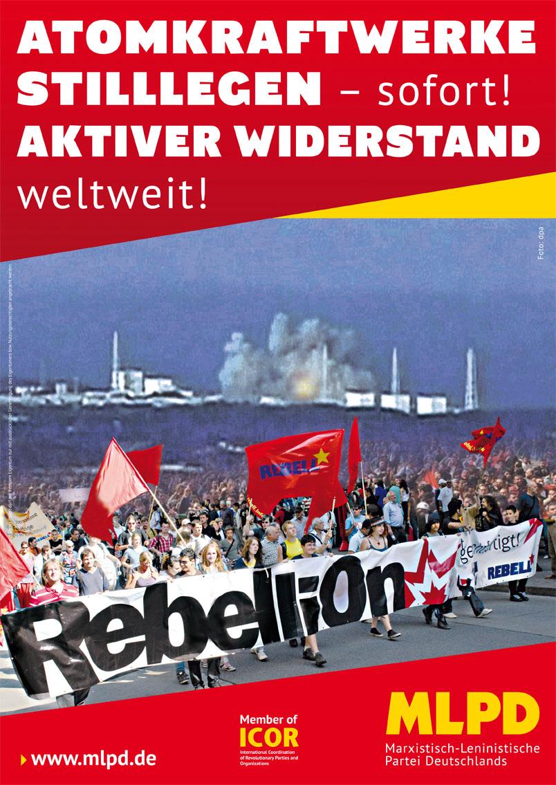 Atomkraftwerke stilllegen – sofort! Aktiver Widerstand weltweit!