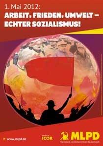1. Mai 2012: Arbeit, Frieden, Umwelt – Echter Sozialismus!
