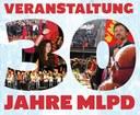 30 Jahre MLPD