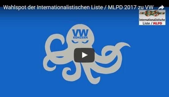 Wahlspot der Internationalistischen Liste / MLPD zu VW veröffentlicht