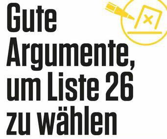 Gute Argumente um Liste 26 zu wählen