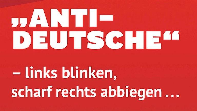 »Antideutsche« – links blinken, scharf rechts abbiegen …