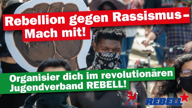 Rebellion gegen Rassismus - Mach mit!