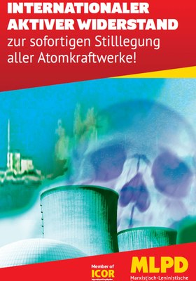 Internationaler aktiver Widerstand zur sofortigen Stilllegung aller Atomkraftwerke!