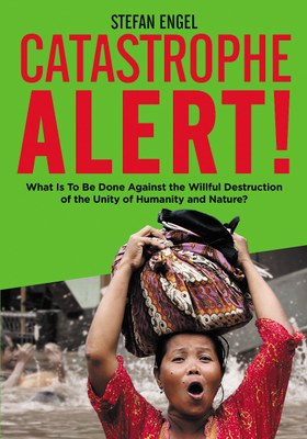 CATASTROPHE ALERT! What Is To Be Done Against the Willful Destruction of the Unity of Humanity and