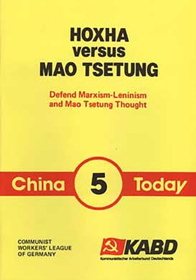 China Today 5 - Hoxha versus Mao Tsetung