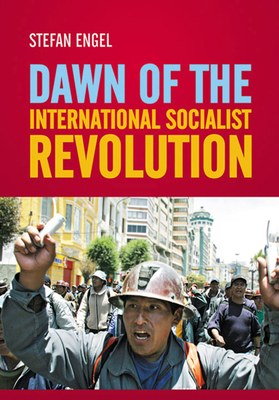 Dawn of the International Socialist Revolution
