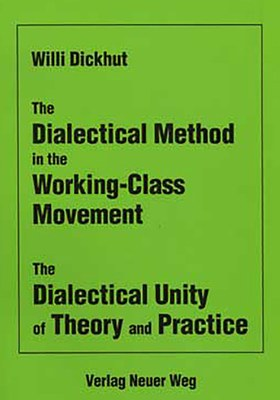 The Dialectical Method in the Working-Class Movement. The Dialectical Unity of Theory and Practice