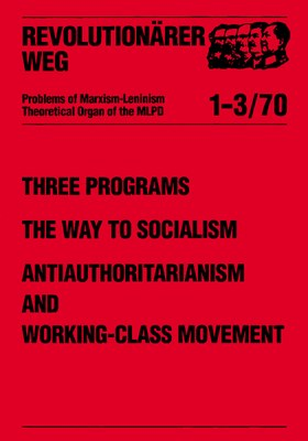 Three Programs: The Way to Socialism, Antiauthoritarianism and Working-Class Movement