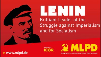 Lenin - Brilliant Leader of the Struggle against Imperialism and for Socialism