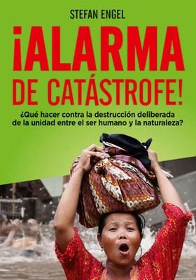 ¡Alarma de catástrofe! - ¿Qué hacer contra la destrucción deliberada de la unidad entre el ser ...