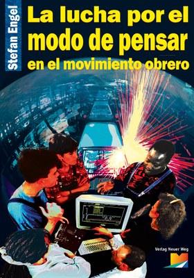 https://www.people-to-people.de/buecher-medien/fremdsprachige-buecher/spanisch/569/la-lucha-por-el-modo-de-pensar-en-el-movimiento-obrero-camino-revolutionario-26?number=978-3-88021-359-3