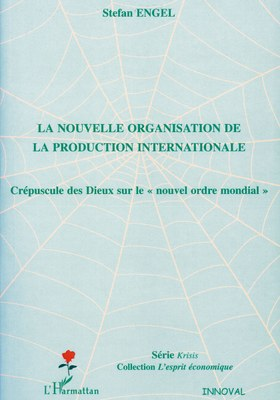 La nouvelle organisation de la production internationale