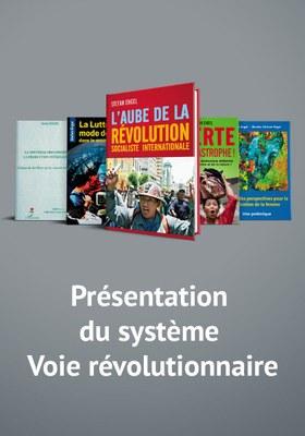 Présentation du système Voie révolutionnaire