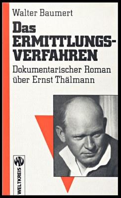Das Ermittlungsverfahren - Dokumentarischer Roman über Ernst Thälmann