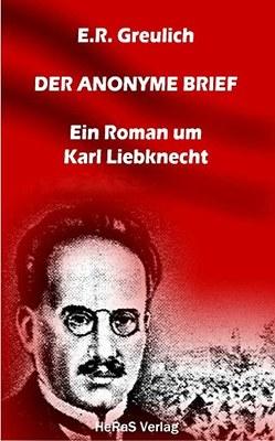 Der anonyme Brief: Ein Roman um Karl Liebknecht