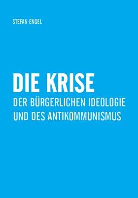 literatur/die-krise-der-buergerlichen-ideologie-und-des-antikommunismus