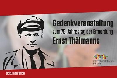 Gedenkveranstaltung zum 75. Jahrestag der Ermordung Ernst Thälmanns