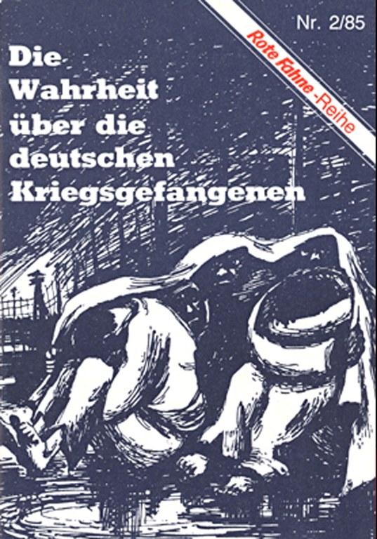 Die Wahrheit über die deutschen Kriegsgefangenen
