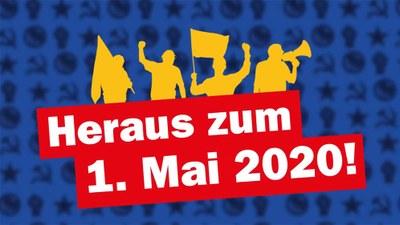 Heraus zum 1. Mai 2020! - Rebellion ist gerechtfertigt!